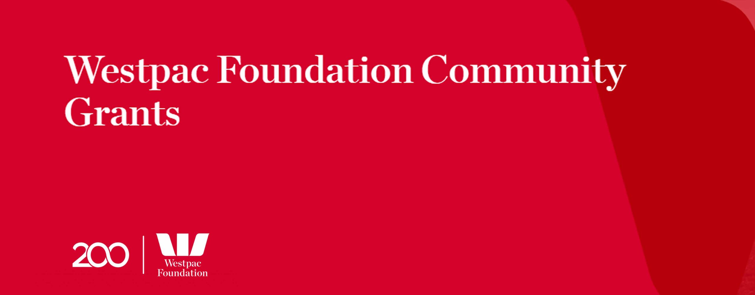 Red background. text reads Westpac fgoundation community grants. Westpac Bank logo at the bottom of graphic