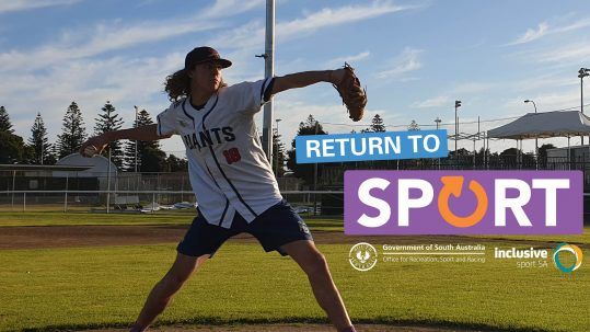 A young male Adelaide Giants Baseball player stands on the mound of the baseball diamond about to pitch the ball. The logo next to him reads Return to Sport. Underneath are the Office for Recreation, Sport and Racing and Inclusive Sport SA logos.
